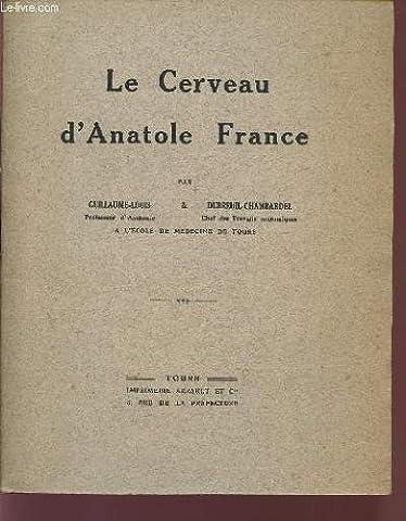 LE CERVEAU D'ANATOLE FRANCE.