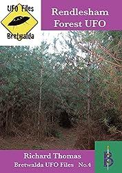 The Rendlesham Forest UFO Incident (Bretwalda UFO Files Book 4)