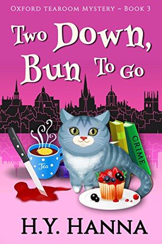Two Down, Bun To Go (Oxford Tearoom Mysteries ~ Book 3) (English Edition) por H.Y. Hanna