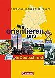 Wir orientieren uns in der Welt 1. Arbeitsheft. Wir orientieren uns in Deutschland.