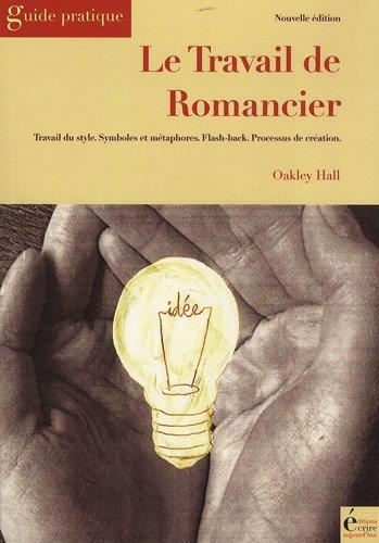 Le travail de romancier : Travail du style, Symboles et métaphores, Flash-back, Processus de création