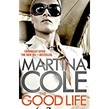 The Good Life: A powerful crime thriller about a deadly love