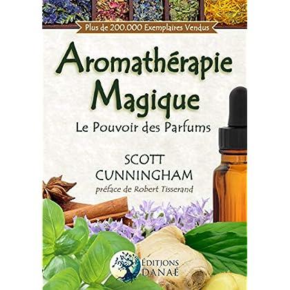 L'Aromathérapie Magique: Le Pouvoir des Parfums
