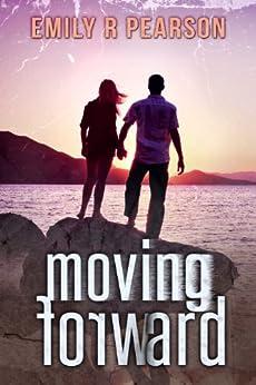 Moving Forward (English Edition) par [Pearson, Emily R]