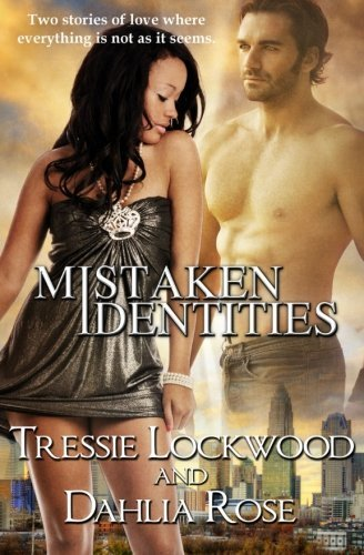 Mistaken Identities by Tressie Lockwood (2014-01-28)