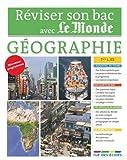 Réviser son Bac avec Le Monde : Géographie, Tle L, ES