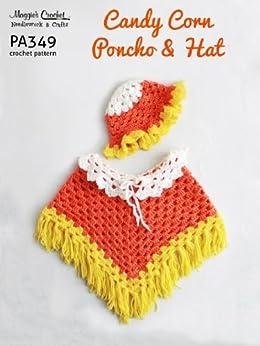 Crochet Pattern Candy Corn Hat and Poncho PA349-R (English Edition) di [Weldon, Maggie]