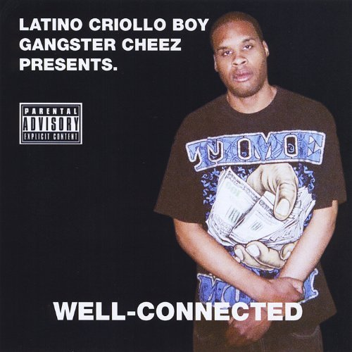 well-connected-by-latino-criollo-boy-gangster-cheez-2012-08-01j
