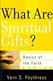 [(What Are Spiritual Gifts?)] [By (author) Dr Vern S Poythress] published on (November, 2010)