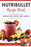 Nutribullet Recipe Book: Smoothie Recipes for Weight-Loss, Detox - Best Reviews Guide