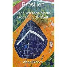 Brasilien steht Schlange für die Eroberung der Welt (We are (on) vaccation! - Eine Reise um die Welt 5)