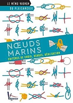 Descargar Nœuds marins - Critères de choix, usages, réalisation (Le mémo Vagnon du plaisancier) Epub Gratis