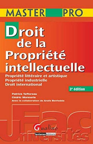MasterPro-Droit de la propriete intellectuelle 3eme edition par Patrick Tafforeau, Anais Benfedda, Cedric Monnerie