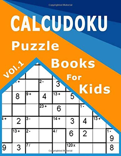 Calcudoku Puzzle Books: 50 Easy to Medium Puzzles 9x9 ( Volume 1 ) por Myles Norman