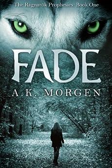 Fade (The Ragnarok Prophesies Book 1) (English Edition) di [Morgen, A.K.]