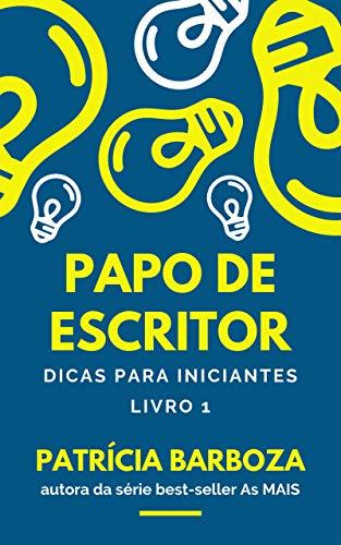 Papo de Escritor: Dicas para iniciantes (Portuguese Edition)