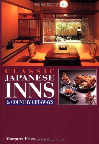 Classic Japanese Inns and Country Getaways by Price, Margaret (1999) Paperback