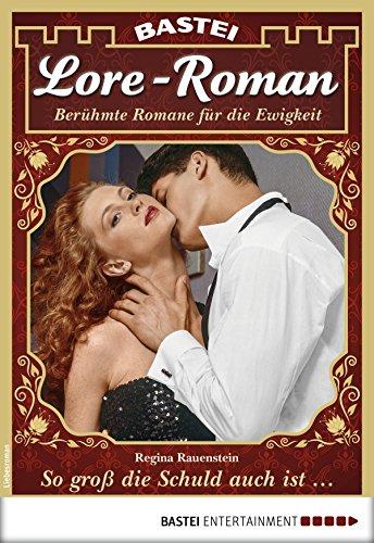 Lore-Roman 23 - Liebesroman: So groß die Schuld auch ist ... (Große Klassische Geschichten)