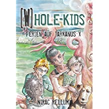 Ferien auf Tarkanus X: [W] HOLE-Kids