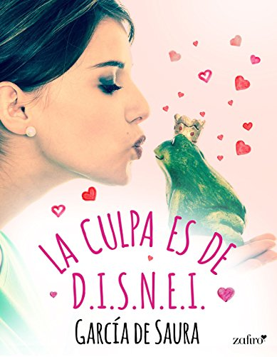 La culpa es de D.I.S.N.E.I. (Contemporánea nº 1) por García de Saura