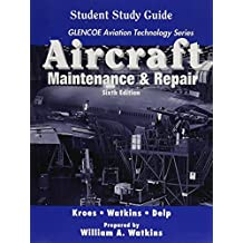 Aircraft Maintenance and Repair: Student Guide