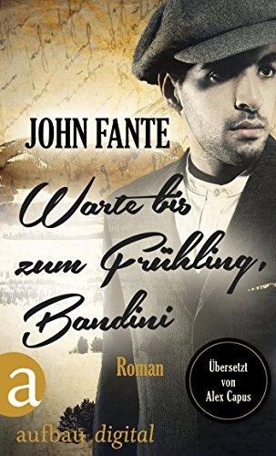 Buchseite und Rezensionen zu 'Warte bis zum Frühling, Bandini: Roman (Arturo Bandini 1)' von John Fante