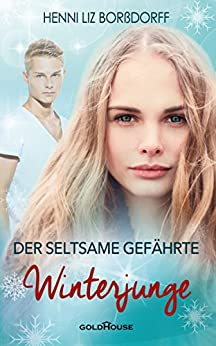 Winterjunge, Der seltsame Gefährte (German Edition) by [Borßdorff, Henni Liz]
