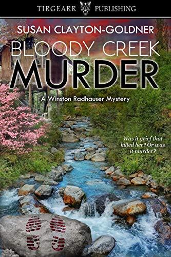 Bloody Creek Murder: A Winston Radhauser Mystery: #6 by [Clayton-Goldner, Susan]