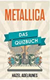 Metallica: Das Quizbuch von Hit The Lights über Megaforce Records bis I Disappear