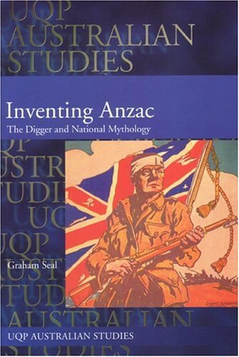 Inventing Anzac: The Digger And National Mythology by Graham Seal (2004-04-30)