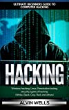 #8: Hacking: Ultimate beginners guide to computer hacking: Wireless hacking, Linux, Penetration testing, security, types of hacking (White, Black, Gray, Red, and others)