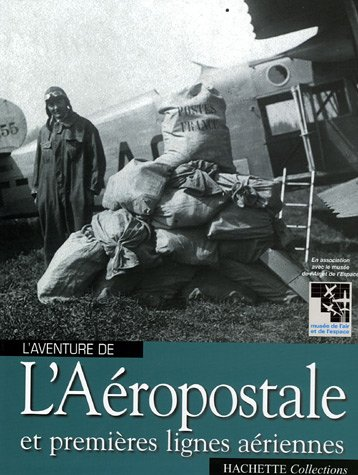 l'Aéropostale et premières lignes aériennes par Louis Blériot
