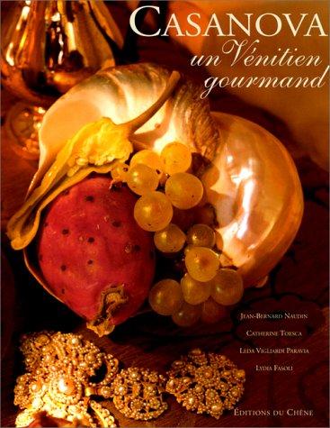 Casanova : Un Vénitien gourmand par Catherine Toesca