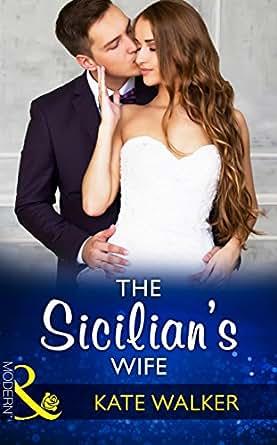 The Sicilian's Wife (Mills & Boon Modern) eBook: Kate Walker: Amazon