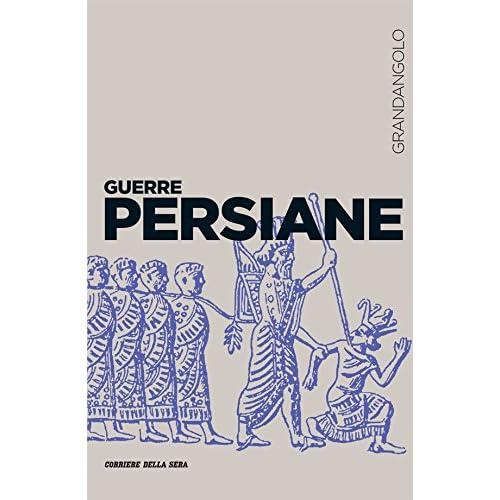 Le Guerre Persiane (Le Guerre Nella Storia)