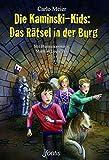 Die Kaminski-Kids: Das Rätsel in der Burg: Mit Illustrationen von Matthias Leutwyler (Die Kaminski-Kids (HC) / Hardcoverausgaben)