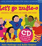 Let's Go, Zudie-o: Creative Activities for Dance and Music (Book and CD) (Dancing to Music)