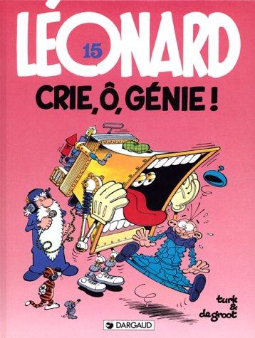 Léonard, Tome 15 : Crie, ô, génie !