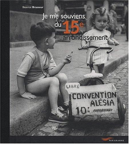 Je me souviens du 15e arrondissement par Béatrice Brasseur