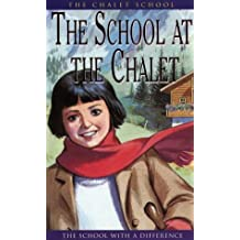 The School at the Chalet (The Chalet School)