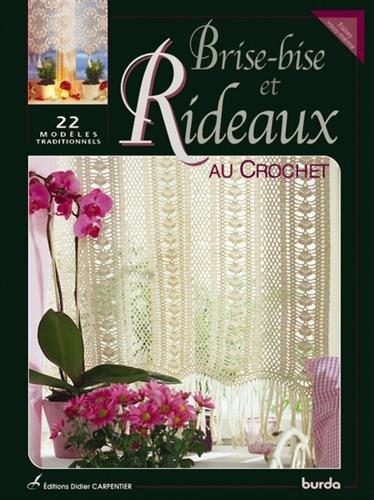 Brise-bise et rideaux au crochet : 22 modèles traditionnels par Didier Carpentier