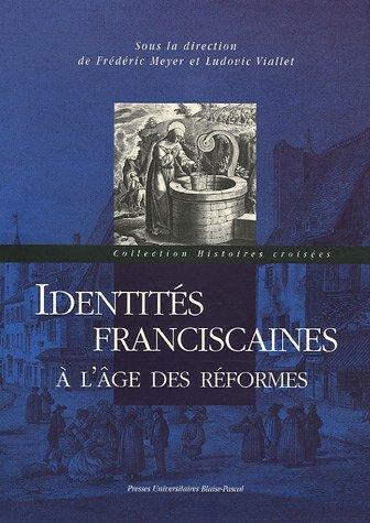 Identités franciscaines à l'âge des réformes par Ludovic Viallet