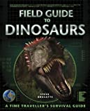 Field Guide to Dinosaurs by Steve Brusatte (2009-09-01)