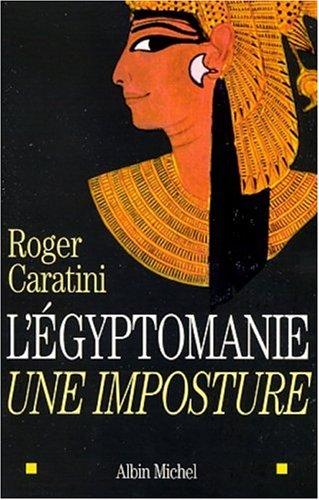 L'Egyptomanie : Une imposture