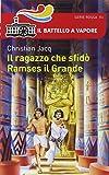 Scarica Libro Il ragazzo che sfido Ramses il Grande (PDF,EPUB,MOBI) Online Italiano Gratis