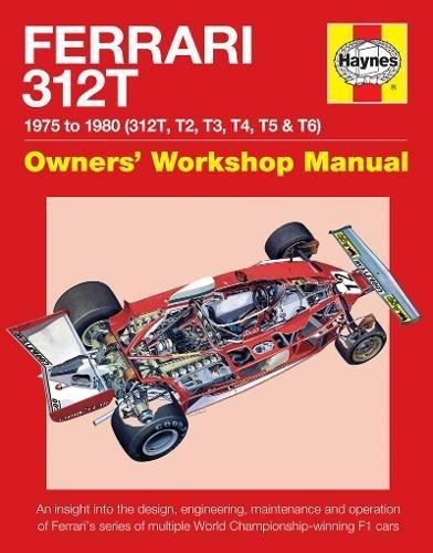 Ferrari 312T Owners' Workshop Manual: 1975-1980 (312T, T2, T3, T4, T5 & T6) (Haynes Owners' Workshop Manual)