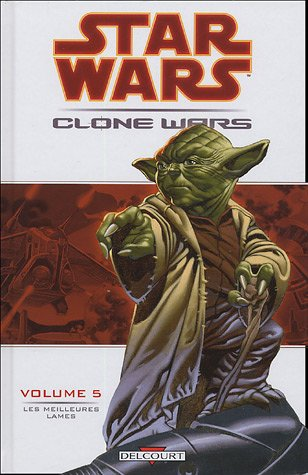 Star Wars, Clone Wars, Tome 5 : Les meilleures lames