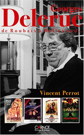 George Delerue : De Roubaix à Hollywood.