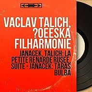 Janáček, Talich: La petite renarde rusée, suite - Janáček: Taras Bulba (Mono Version)