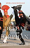 #4: Defeat is an Orphan: How Pakistan Lost the Great South Asian War